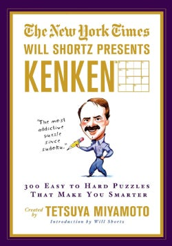 The New York Times Will Shortz Presents Kenken: 300 Easy to Hard Logic Puzzles That Make You Smarter (Paperback)