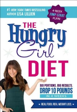 The Hungry Girl Diet: Big Portions. Big Results. Drop 10 Pounds This Month. (Hardcover)