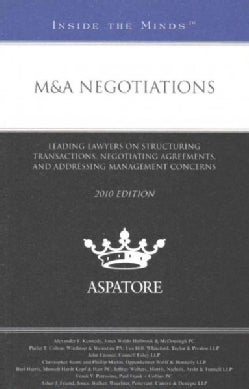 M&A Negotiations: Leading Lawyers on Structuring Transactions, Negotiating Agreements, and Addressing Management ... (Paperback)
