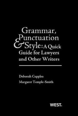 Grammar, Punctuation & Style: A Quick Guide for Lawyers and Other Writers (Paperback)