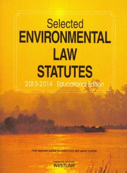 Selected Environmental Law Statutes 2013-2014: Educational Edition (Paperback)