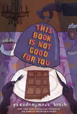 This Book Is Not Good for You (Hardcover)