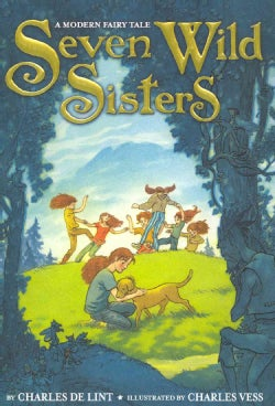 Seven Wild Sisters: A Modern Fairy Tale (Hardcover)