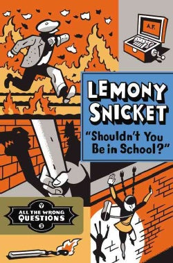 Shouldn't You Be in School? (Hardcover)
