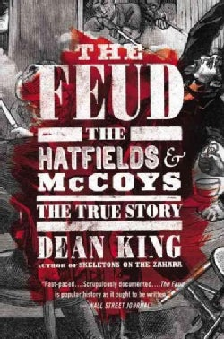 The Feud: The Hatfields & Mccoys: The True Story (Paperback)