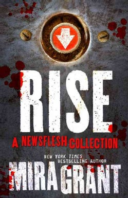 Rise: A Newsflesh Collection (Hardcover)