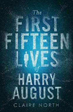 The First Fifteen Lives of Harry August (Hardcover)