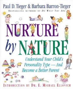 Nurture by Nature: How to Raise Happy, Healthy, Responsible Children Through the Insights of Personality Type (Paperback)
