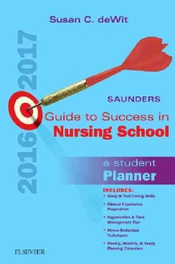 Saunders Guide to Success in Nursing School, 2016-2017: A Student Planner (Paperback)