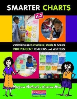Smarter Charts K-2: Optimizing an Instructional Staple to Create Independent Readers and Writers (Paperback)