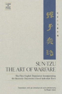 Sun-Tzu: The Art of Warfare : The First English Translation Incorporating the Recently Discovered Yin-Ch'Ueh-Shan... (Hardcover)