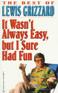 It Wasn't Always Easy, but I Sure Had Fun: (The Best of Lewis Grizzard) (Paperback)