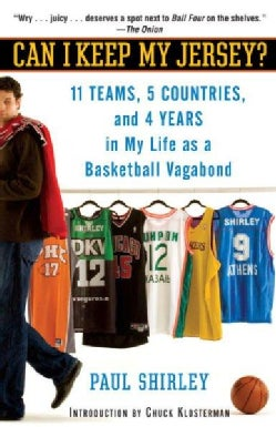 Can I Keep My Jersey?: 11 Teams, 5 Countries, and 4 Years in My Life As a Basketball Vagabond (Paperback)