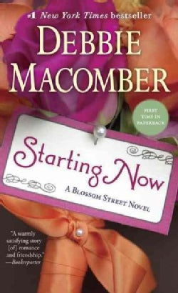 Starting Now: A Blossom Street Novel (Paperback)