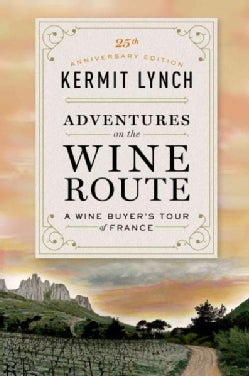 Adventures on the Wine Route: A Wine Buyer's Tour of France (Hardcover)