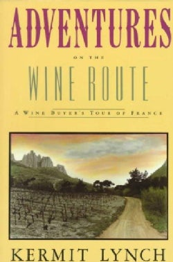 Adventures on the Wine Route: A Wine Buyer's Tour of France (Paperback)