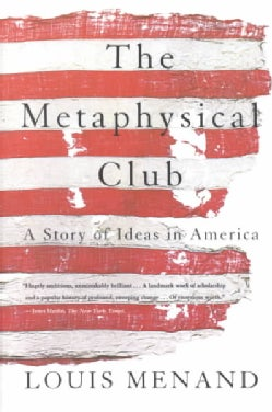 Metaphysical Club: A Story of Ideas in America (Paperback)