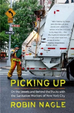 Picking Up: On the Streets and Behind the Trucks With the Sanitation Workers of New York City (Paperback)