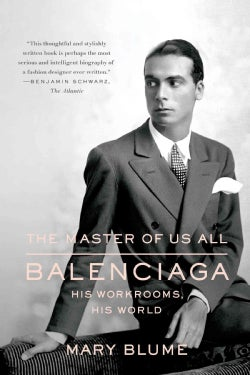 The Master of Us All: Balenciaga, His Workrooms, His World (Paperback)