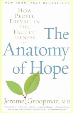 The Anatomy Of Hope: How People Prevail In The Face Of Illness (Paperback)