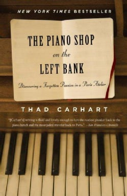 The Piano Shop on the Left Bank: Discovering a Forgotten Passion in a Paris Atelier (Paperback)