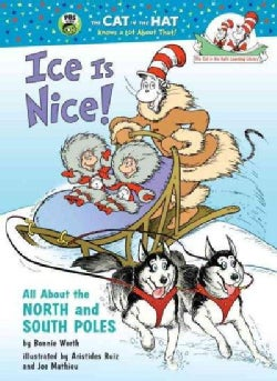 Ice Is Nice!: All About the North and South Poles (Hardcover)