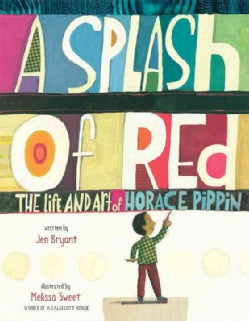 A Splash of Red: The Life and Art of Horace Pippin (Hardcover)