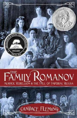 The Family Romanov: Murder, Rebellion, and the Fall of Imperial Russia (Hardcover)