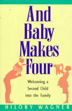 And Baby Makes Four: Welcoming a Second Child into Your Family (Paperback)