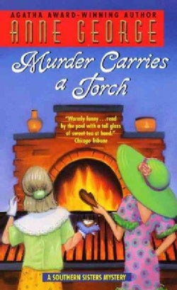 Murder Carries a Torch: A Southern Sisters Mystery (Paperback)
