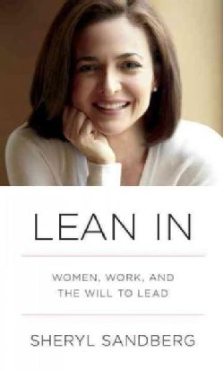 Lean In: Women, Work, and the Will to Lead (Hardcover)