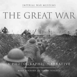 The Great War: A Photographic Narrative (Hardcover)