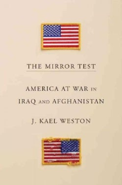 The Mirror Test: America at War in Iraq and Afghanistan (Hardcover)