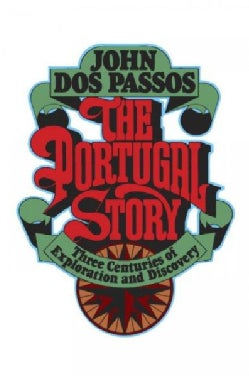 The Portugal Story: Three Centuries of Exploration and Discovery (Paperback)
