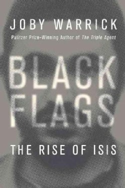Black Flags: The Rise of Isis (Hardcover)