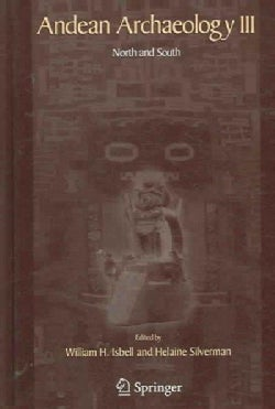 Andean Archaeology III: North And South (Hardcover)