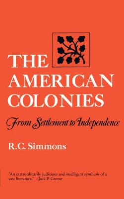 The American Colonies: From Settlement to Independence (Paperback)