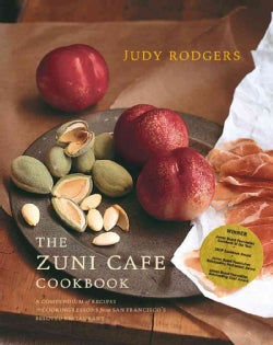 The Zuni Cafe Cookbook: A Compendium of Recipes and Cooking Lessons from San Francisco's Beloved Resturant (Hardcover)