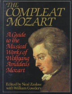 The Compleat Mozart: A Guide to the Musical Works of Wolfgang Amadeus Mozart (Hardcover)