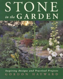 Stone in the Garden: Inspiring Designs and Practical Projects (Hardcover)