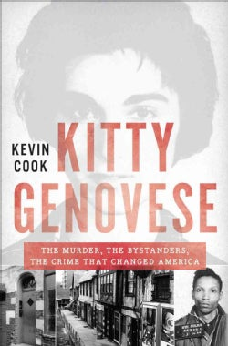 Kitty Genovese: The Murder, the Bystanders, the Crime That Changed America (Hardcover)