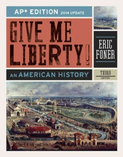 Give Me Liberty!: An American History, 2014 Update (Hardcover)
