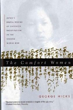 The Comfort Women: Japan's Brutal Regime of Enforced Prostitution in the Second World War (Paperback)