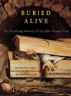 Buried Alive: The Terrifying History of Our Most Primal Fear (Paperback)