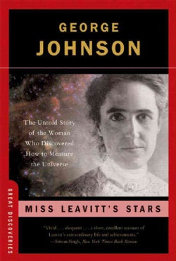 Miss Leavitt's Stars: The Untold Story of the Woman Who Discovered How to Measure the Universe (Paperback)