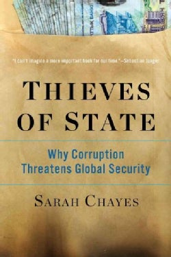 Thieves of State: Why Corruption Threatens Global Security (Paperback)
