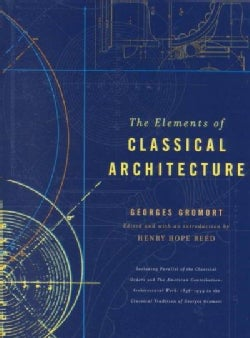 The Elements of Classical Architecture (Hardcover)