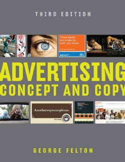 Advertising: Concept and Copy (Paperback)