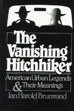 The Vanishing Hitchhiker: American Urban Legends and Their Meanings (Paperback)