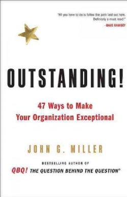 Outstanding!: 47 Ways to Make Your Organization Exceptional (Hardcover)